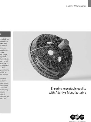 Ensuring Repeatable Quality with Additive Manufacturing